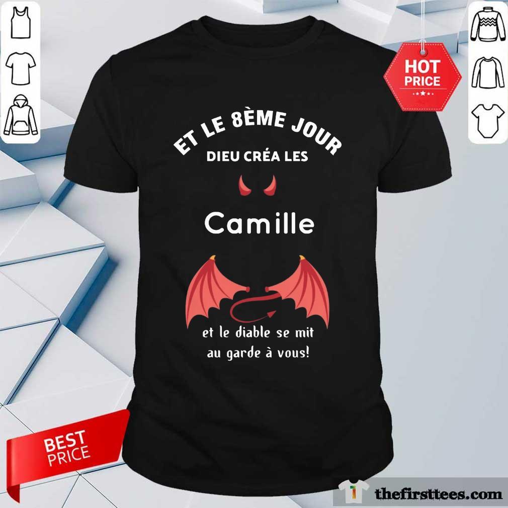 Funny Et Le 8eme Jour Dieu Créa Les Camille Shirt