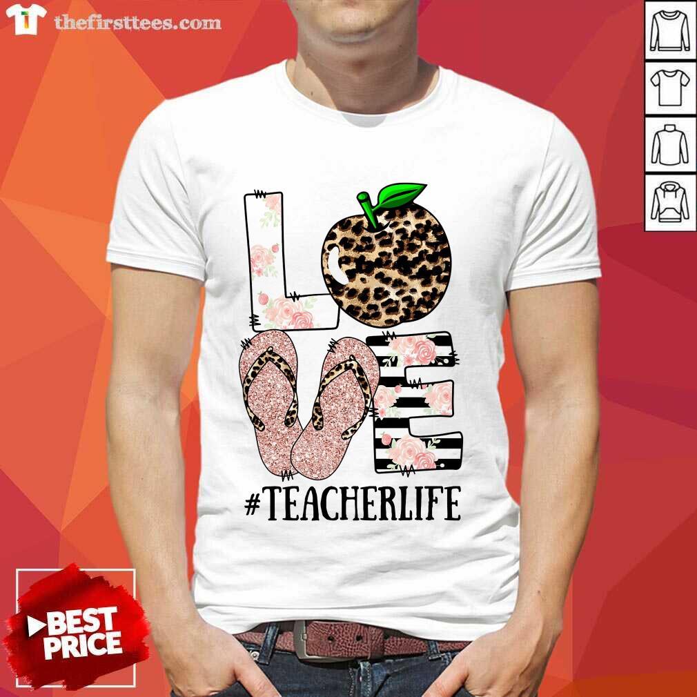 Nice Love Apple Teacher Life Shirt