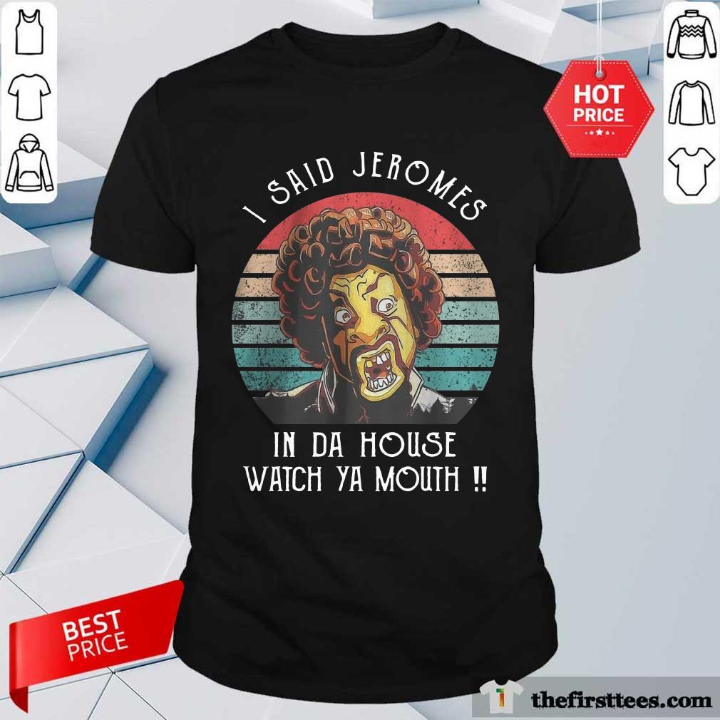 I Said Jerome Vintage Shirt