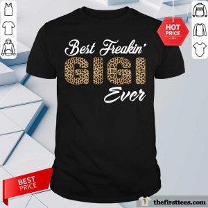 Best Freakin Gigi Ever Leopard Skin Shirt