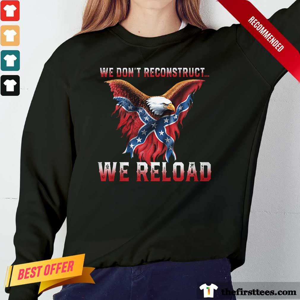 Eagle We Don't Reconstruct We Reload Long-Sleeved
