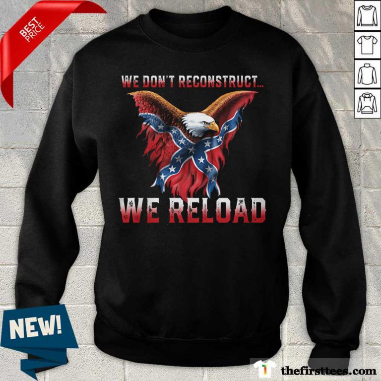 Eagle We Don't Reconstruct We Reload Sweater