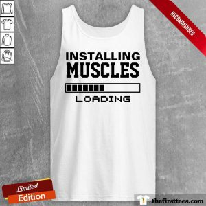 Hot Installing Muscles Loading Tank Top