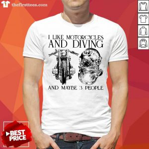 I Like Motorcycles And Diving And Maybe 3 People Shirt