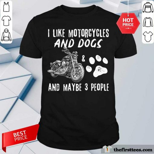 I Like Motorcycles And Dogs Shirt