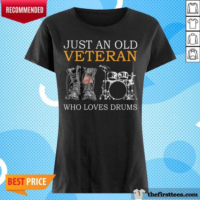 Just An Old Veteran Who Loves Drums Ladies Tee
