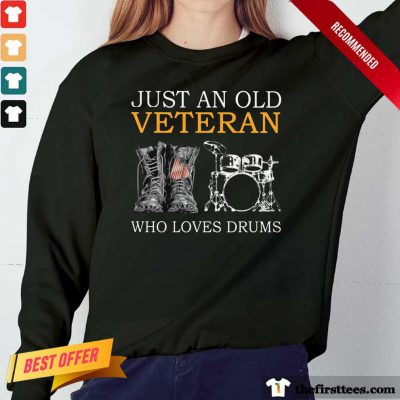 Just An Old Veteran Who Loves Drums Long-Sleeved