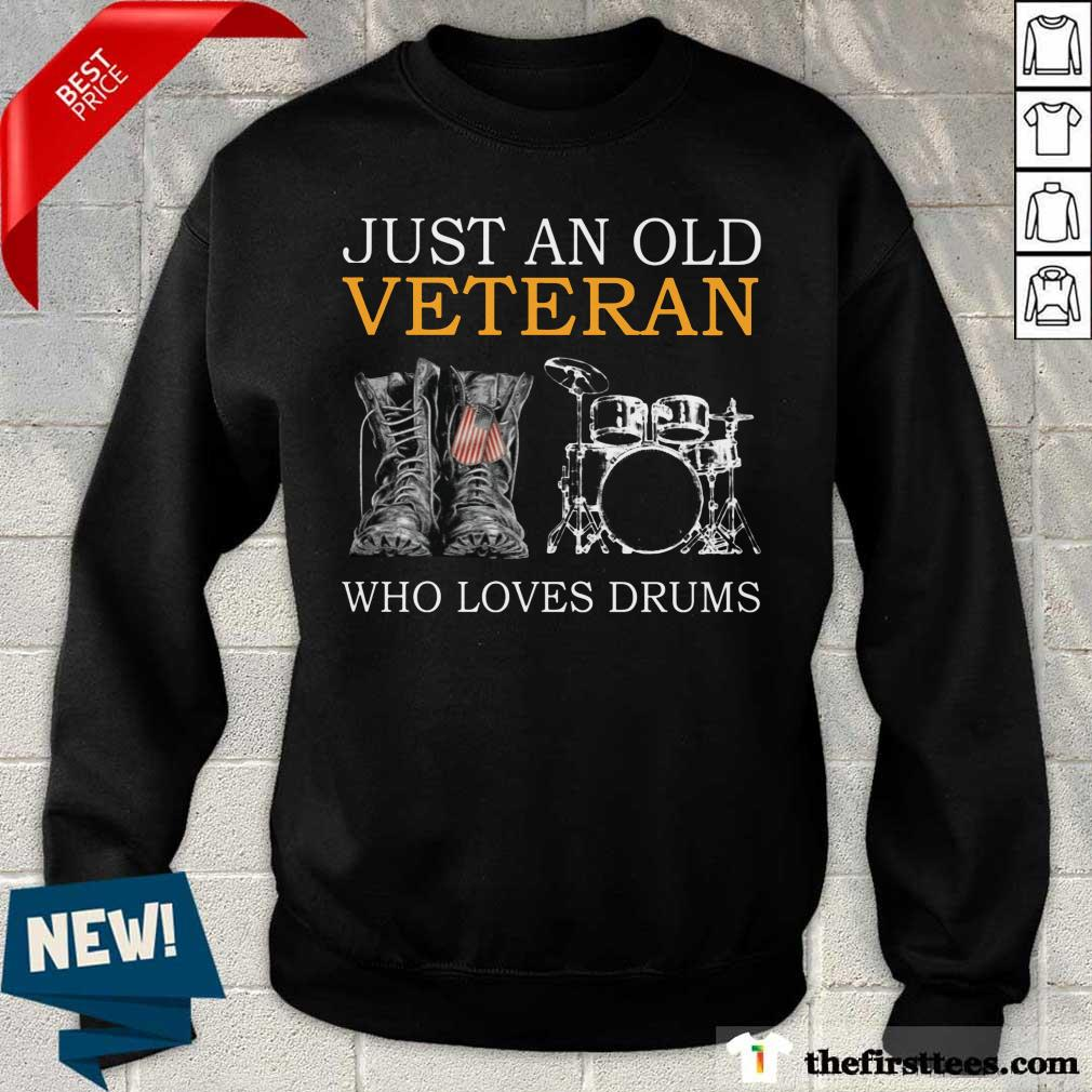 Just An Old Veteran Who Loves Drums Sweater