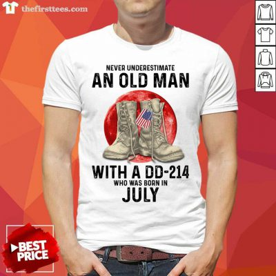Never Underestimate An Old Man With A DD-214 July Shirt