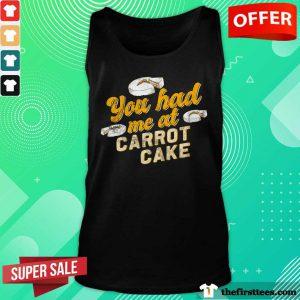 Nice You Had Me At Carrot Cake Tank Top