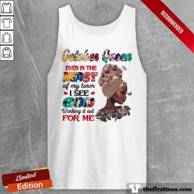 October Queen Even In The Midst I See God For Me Tank Top
