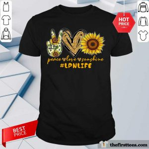 Peace Love Sunshine LPN Life Shirt