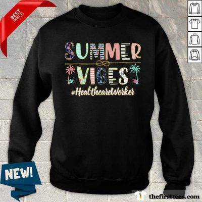 Summer Vibes Healthcare Worker Sweatshirt
