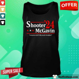 The Shooter Mcgavin 2024 I Eat Pieces Of Like You For Breakfast Tank Top