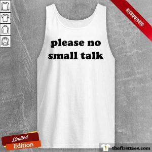 Top Please No Small Talk Tank Top
