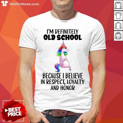 Unicorns I'm Definitely Old School Shirt
