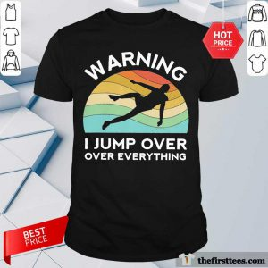 Warning I Jump Over Over Everything Vintage Shirt