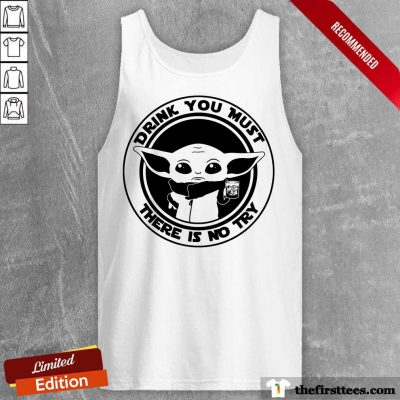 Yoda Drink You Must There Is No Try Tank Top
