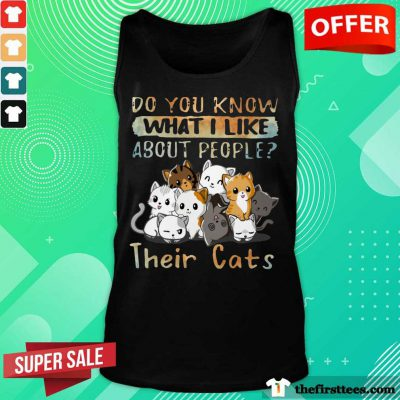 You Know What I Like Their Cats Tank Top