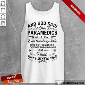 And God Said Let There Be Paramedics Who Have Heart That's Made Of Gold Tank Top
