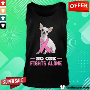 Chihuahua No One Fights Alone Breast Cancer Awareness Tank Top