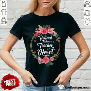 Flower Retired But Forever A Teacher At Heart V-Neck