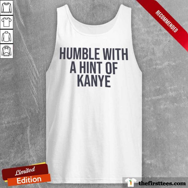 Humble With A Hint Of Kanye Tank Top