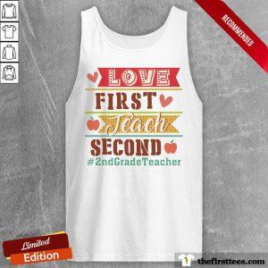 Love First Teach Second 2nd Grade Teacher Tank Top