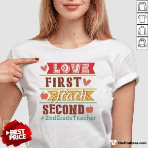 Love First Teach Second 2nd Grade Teacher V-Neck