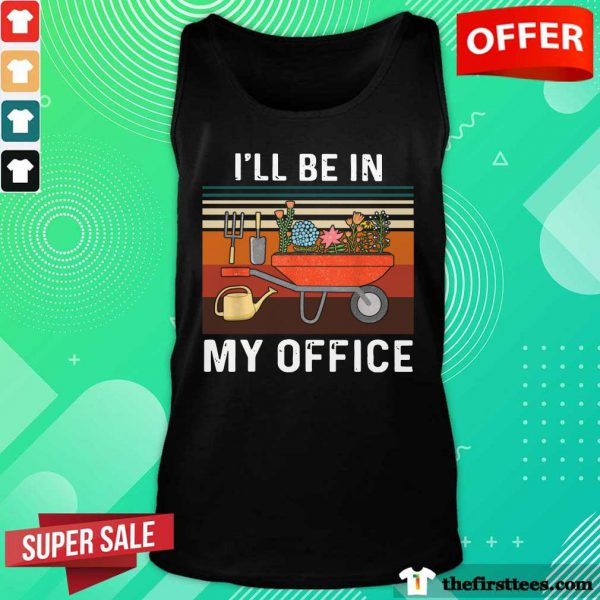 Nice I'll Be In My Office Gardening Vintage Tank Top