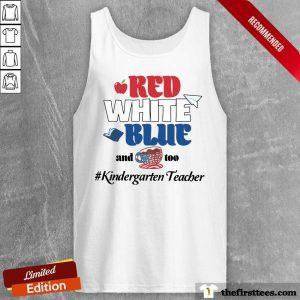 Red White Blue And Coffee Too Kindergarten Teacher Tank Top