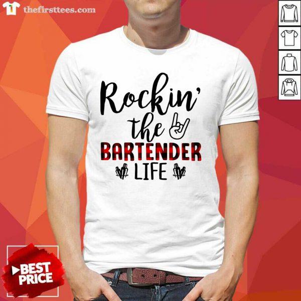 Rockin The Bartender Life Shirt