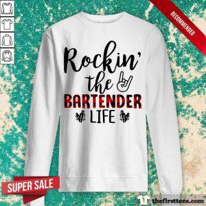 Rockin The Bartender Life Sweatshirt