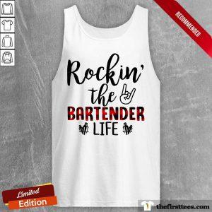 Rockin The Bartender Life Tank Top