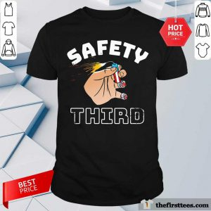 Safety Third 4th Of July Shirt