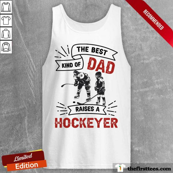 The Best Dad Kind Of Raise A Hockey Tank Top