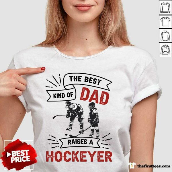 The Best Dad Kind Of Raise A Hockey V-neck