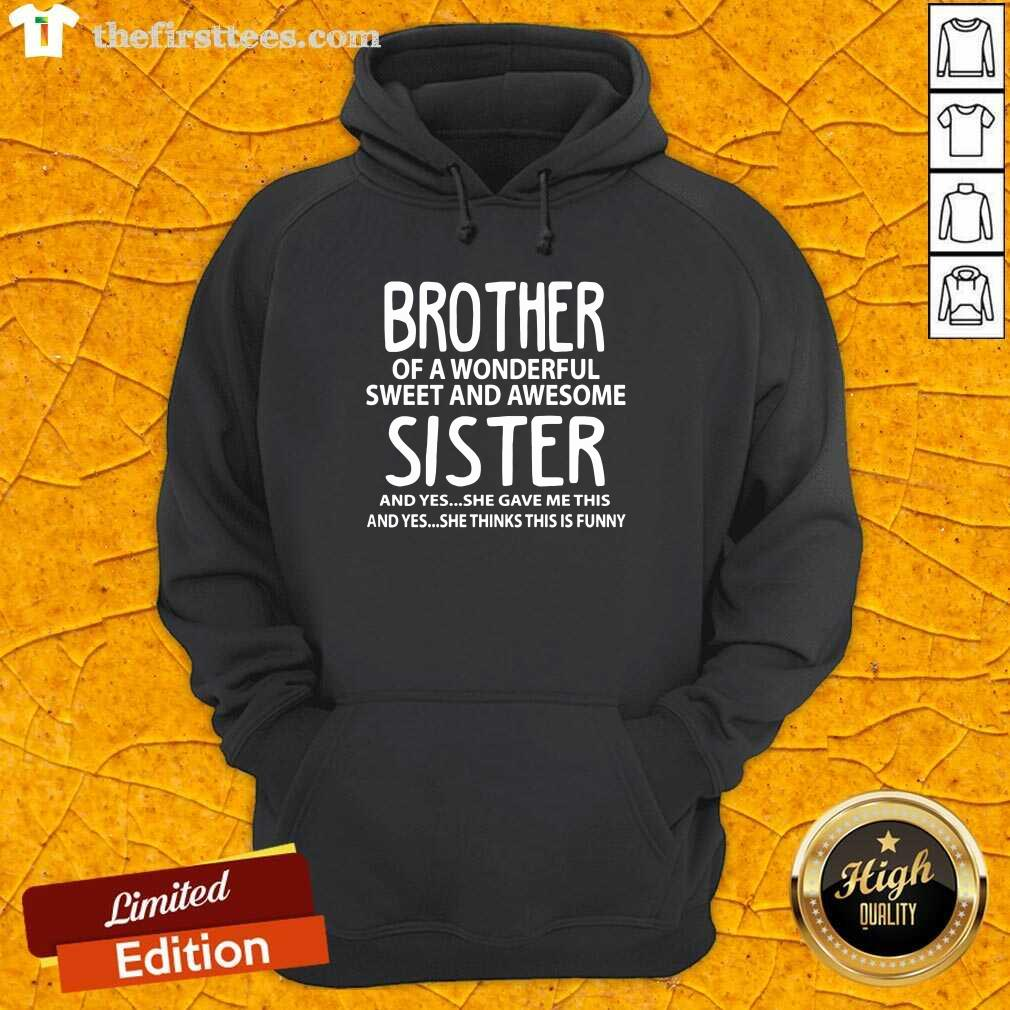 Top I'm A Proud Brother Of A Wonderful Sweet And Awesome Sister Hoodie