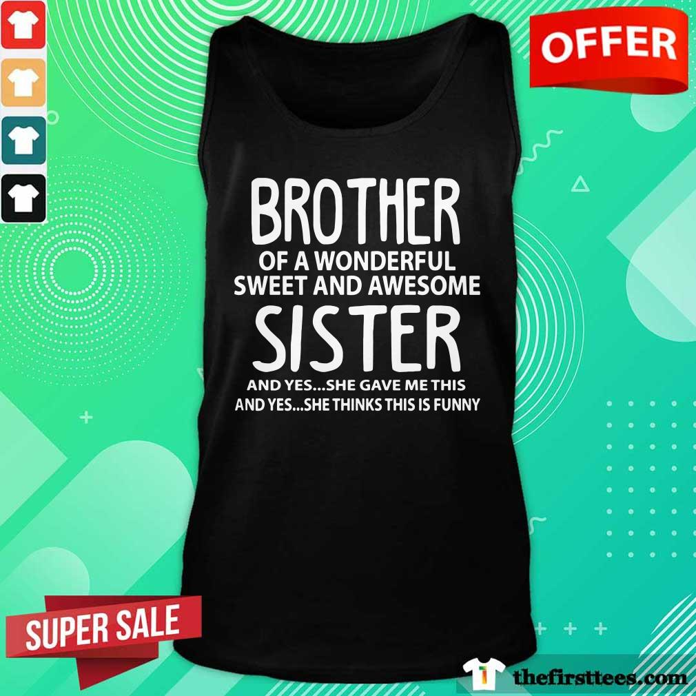 Top I'm A Proud Brother Of A Wonderful Sweet And Awesome Sister Tank Top