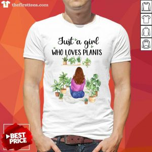 Top Just A Girl Who Loves Plants Shirt